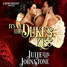It's in the Duke's Kiss: A Danby Regency Novella | Livre audio Auteur(s) : Julie Johnstone Narrateur(s) : Tim Campbell