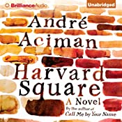 Harvard Square: A Novel | [Andre Aciman]
