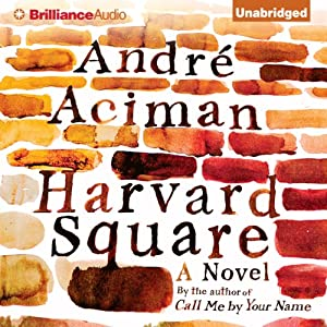 Harvard Square: A Novel | [Andre Aciman]