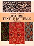 Historic Textile Patterns in Full Color: 212 Illustrations (Dover Pictorial Archives)