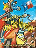 Herbert Hilligan's Lone Star Adventure