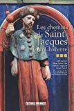 echange, troc Joël Guitton, Jean-Louis Née, Patrick Trégouët, Anaël Vignet, Collectif - Les chemins de Saint-Jacques en Charente