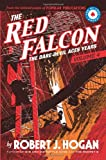 The Red Falcon: The Dare-Devil Aces Years Volume 4 (0979409276) by Hogan, Robert J.