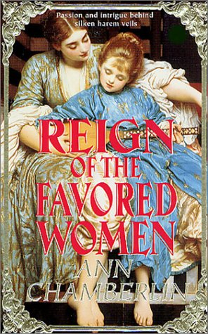 Reign of the Favored Women (Reign Book), Ann Chamberlin