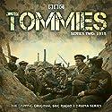 Tommies Part 2, 1915 Radio/TV Program by Nick Warburton, Michael Chaplin, Jonathan Ruffle Narrated by  full cast, Indira Varma, Lee Ross