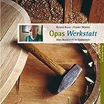 Opas Werkstatt: Altes Handwerk im S�d...