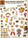 Mini Motif Designs for Baby's and Children's Clothes Vol. 1 (Graphworks Ltd., Leaflet No. 1)