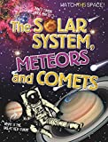 The Solar System, Meteors and Comets (Watch This Space)
