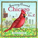 Journey Around Chicago from A to Z (Journeys)