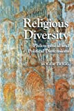 Religious Diversity: Philosophical and Political Dimensions (Cambridge Studies in Religion, Philosophy, and Society)