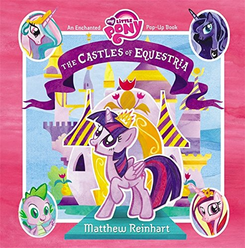My Little Pony: The Castles of Equestria: An Enchanted My Li