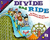 Divide and Ride: Level 3: Dividing (Mathstart: Level 3 (HarperCollins Hardcover)) (0060267763) by Murphy, Stuart J.