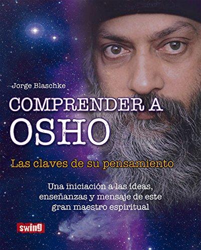 Comprender a Osho: Las claves de su pensamiento (Spanish Edition) [Blaschke, Jorge] (Tapa Blanda)