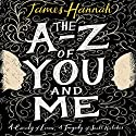 The A to Z of You and Me Audiobook by James Hannah Narrated by Peter Noble