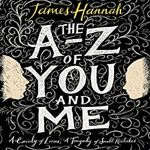The A to Z of You and Me (       UNABRIDGED) by James Hannah Narrated by Peter Noble
