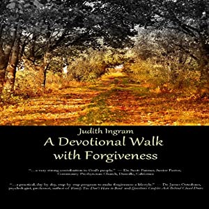 A Devotional Walk with Forgiveness | [Judith Ingram]