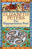 The Hippopotamus Pool (Amelia Peabody Murder Mystery)