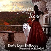 Dragon Ties: The Chronicles of Shadow and Light, Book 2 | Dusty Lynn Holloway
