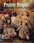 Prairie People: Cloth Dolls to Make a...