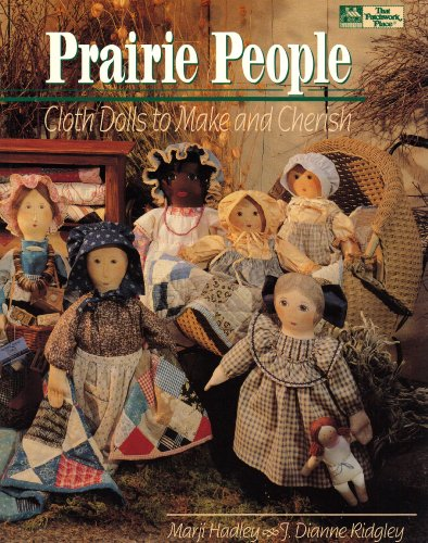 Prairie People: Cloth Dolls to Make and Cherish