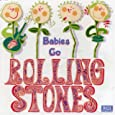 Babies go Rolling Stones by 