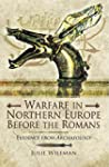 Warfare in Northern Europe Before the...