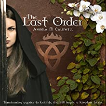 The Last Order: Volume 1 (       UNABRIDGED) by Angela M. Caldwell Narrated by Billie Fulford-Brown