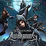Soulstone: Awakening: A LitRPG Novel: World of Ruul, Volume 1 | J. A. Cipriano