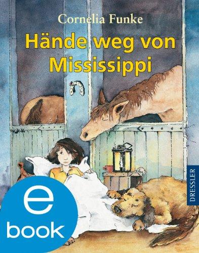 Cornelia Funke - Hände weg von Mississippi
