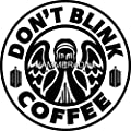 Dr Who Don't blink Coffee Decal