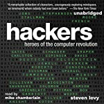 Hackers: Heroes of the Computer Revolution: 25th Anniversary Edition | Steven Levy