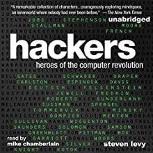 Hackers: Heroes of the Computer Revolution: 25th Anniversary Edition (       UNABRIDGED) by Steven Levy Narrated by Mike Chamberlain