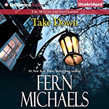 Take Down: The Men of the Sisterhood, Book 3 (       UNABRIDGED) by Fern Michaels Narrated by Laural Merlington