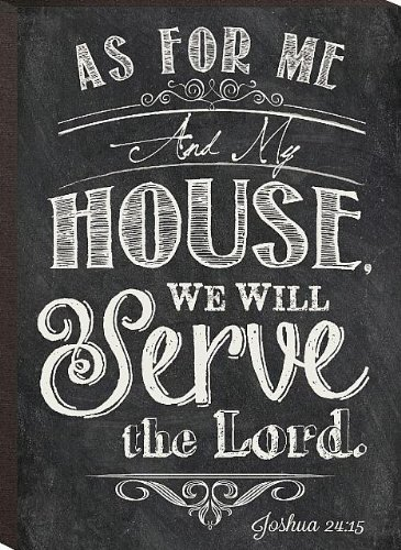As For Me And My House, We Will Serve The Lord. Joshua 24:15 Mini Print Chalk Art 6 X 4.3