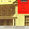 Anywhere But Here (       UNABRIDGED) by Mona Simpson Narrated by Kate Rudd