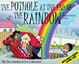 Stephen Francis The Pothole at the End of the Rainbow: The New Madam & Eve Collection!