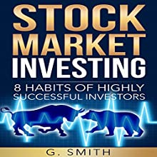 Stock Market Investing: 8 Habits of Highly Successful Investors Audiobook by G. Smith Narrated by Roger Wood