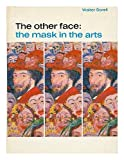 img - for The Other Face: The Mask in the Arts book / textbook / text book