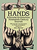 Hands: A Pictoral Archive from Nineteenth-century Sources (Dover Pictorial Archive)