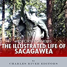 History for Kids: The Life of Sacagawea (       UNABRIDGED) by Charles River Editors Narrated by Todd Van Linda