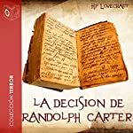 La decisión de Randolph Carter [The Decision of Randolph Carter] | H.P. Lovecraft