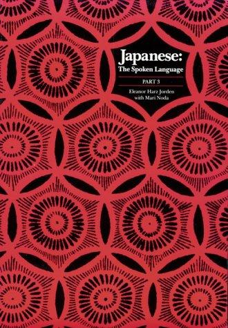 Japanese, The Spoken Language: Part 3 (Yale Language...