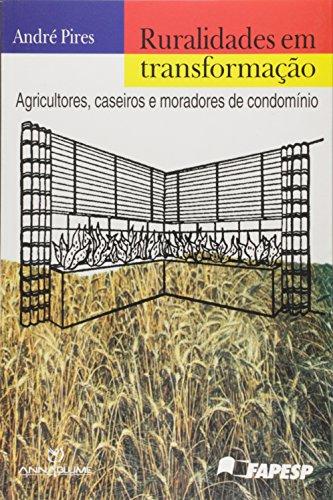 Ruralidades Em Transformaao: Agricultores, Caseiros e Moradores de Condom'nio