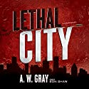 Lethal City (       UNABRIDGED) by A. W. Gray Narrated by Bon Shaw