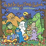 The Not-So-Scary Monster Handbook: A Spooky Lift-the-Flap Book (0060504315) by Ross, Dave