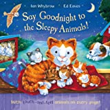 Ian Whybrow Say Goodnight to the Sleepy Animals!