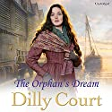 The Orphan's Dream Audiobook by Dilly Court Narrated by Annie Aldington