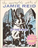 Up They Rise: The Incomplete Works of Jamie Reid (0571147623) by Reid, Jamie