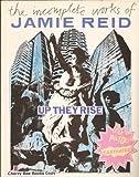 Up They Rise: The Incomplete Works of Jamie Reid (0571147623) by Reid, Jamie