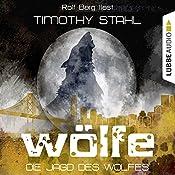 Die Jagd des Wolfes (Wölfe 3) | Timothy Stahl